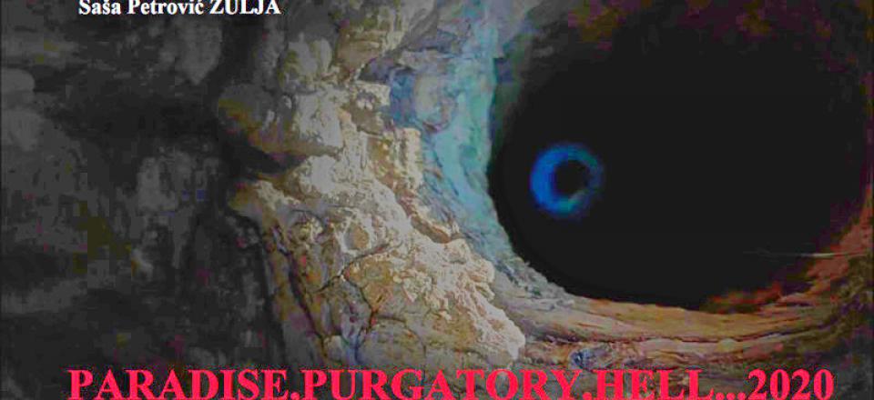 PARADISE, PURGATORY, HELL…2020